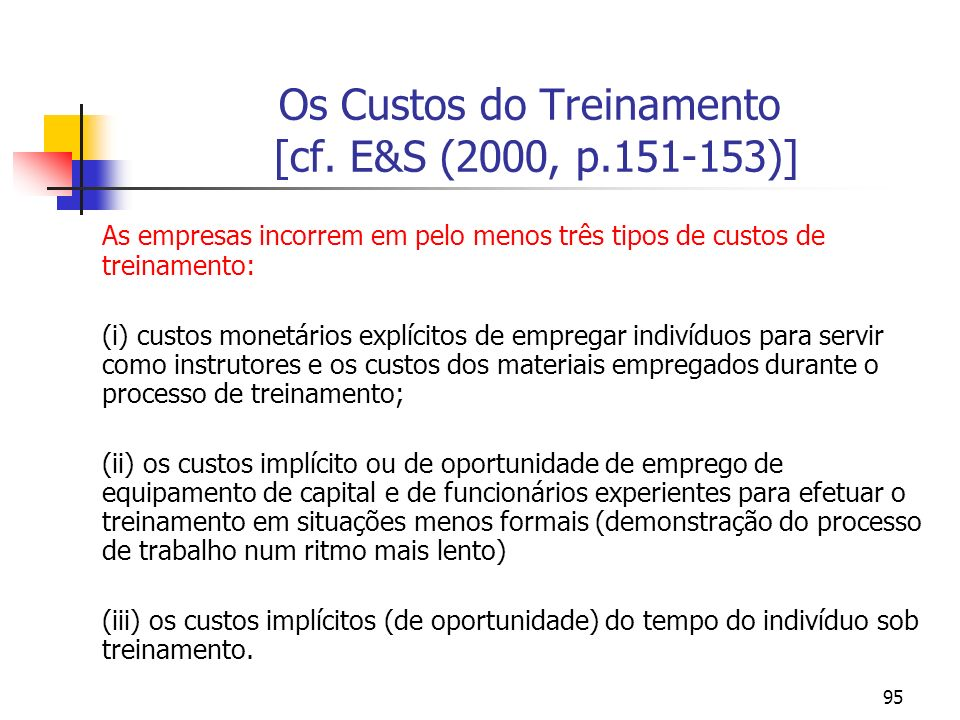 Os Custos do Treinamento [cf. E&S (2000, p.151-153)]